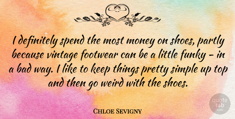 Chloe Sevigny Quote About Simple, Vintage, Shoes: I Definitely Spend The Most...