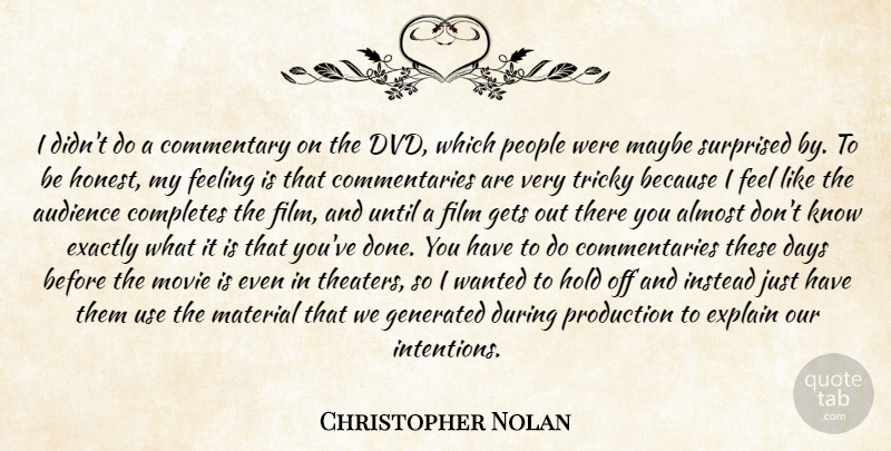 Christopher Nolan Quote About Almost, Audience, Commentary, Days, Exactly: I Didnt Do A Commentary...