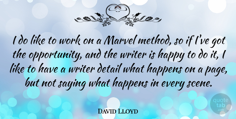 David Lloyd Quote About Opportunity, Pages, Details: I Do Like To Work...