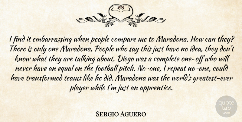 Sergio Aguero Quote About Football, Team, Player: I Find It Embarrassing When...