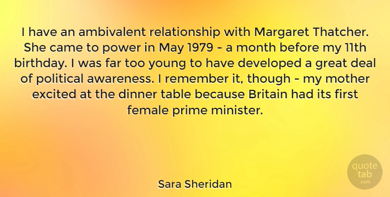 Sara Sheridan Quote About Ambivalent, Birthday, Britain, Came, Deal: I Have An Ambivalent Relationship...
