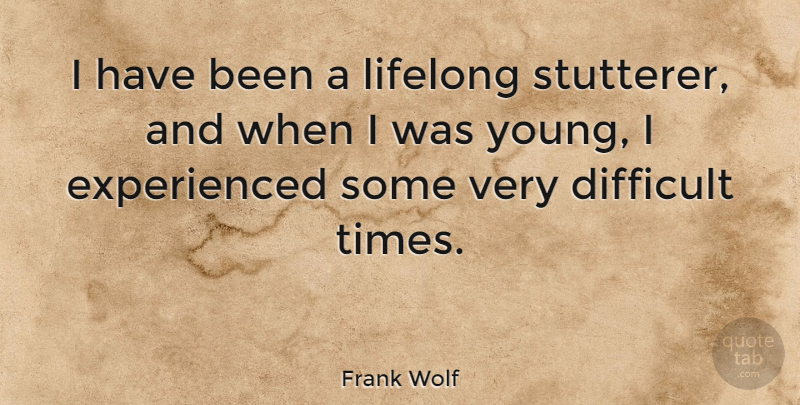 Frank Wolf Quote About undefined: I Have Been A Lifelong...