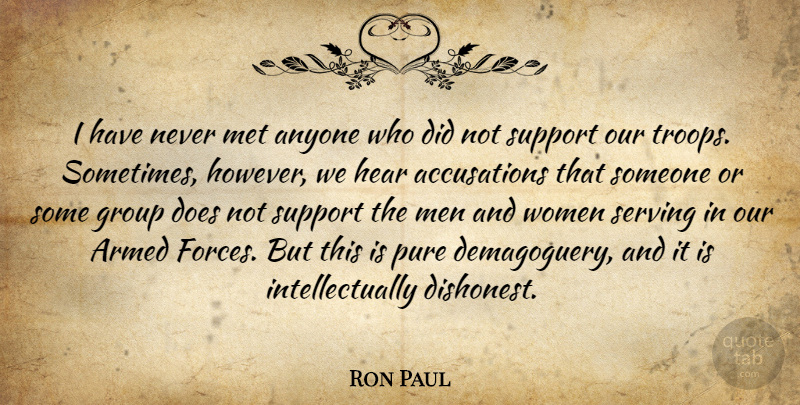 Ron Paul Quote About Men, Support, Troops: I Have Never Met Anyone...
