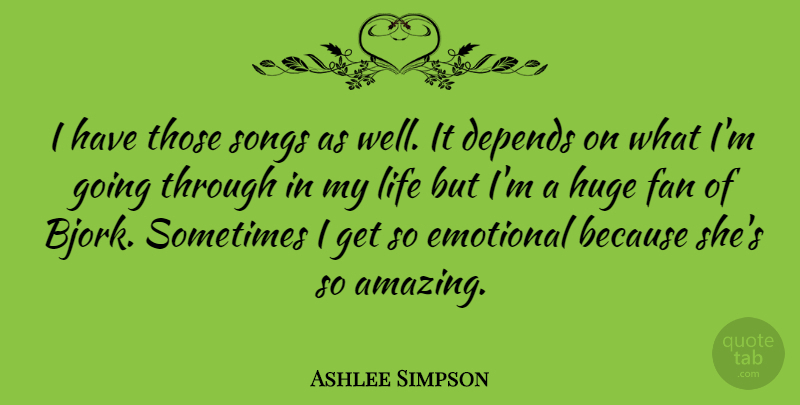 Ashlee Simpson Quote About Song, Emotional, Fans: I Have Those Songs As...