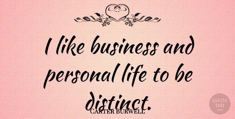 Carter Burwell Quote About Hygiene, Personal Life: I Like Business And Personal...