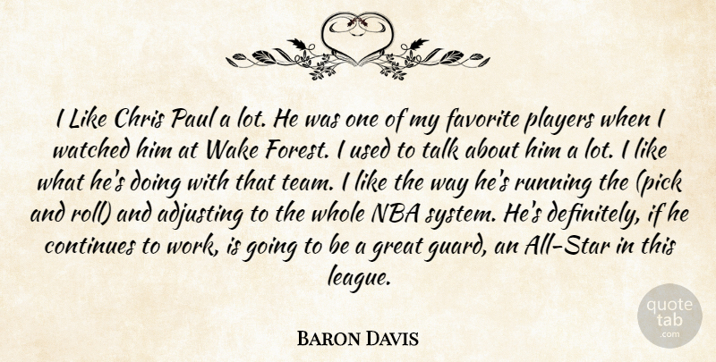 Baron Davis Quote About Adjusting, Chris, Continues, Favorite, Great: I Like Chris Paul A...