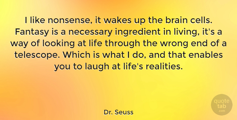 Dr. Seuss Quote About Love, Life, Success: I Like Nonsense It Wakes...