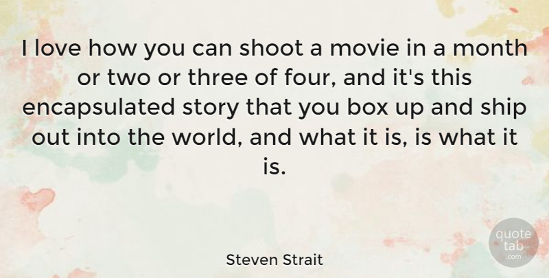 Steven Strait Quote About Two, Stories, World: I Love How You Can...