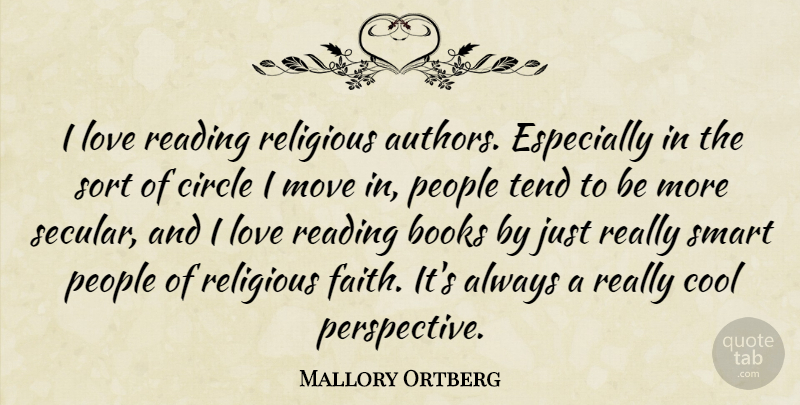 Mallory Ortberg Quote About Books, Circle, Cool, Faith, Love: I Love Reading Religious Authors...