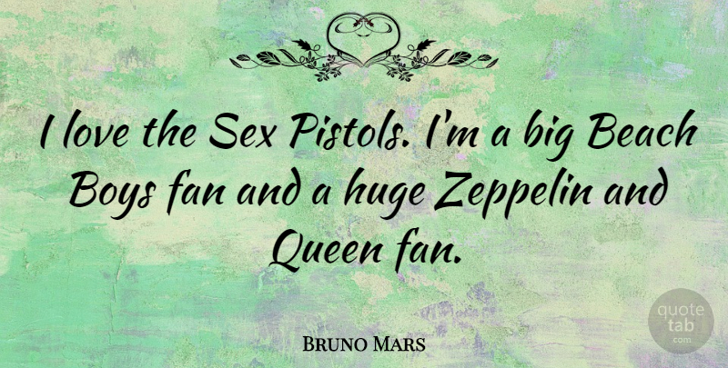 Bruno Mars Quote About Beach, Queens, Sex: I Love The Sex Pistols...
