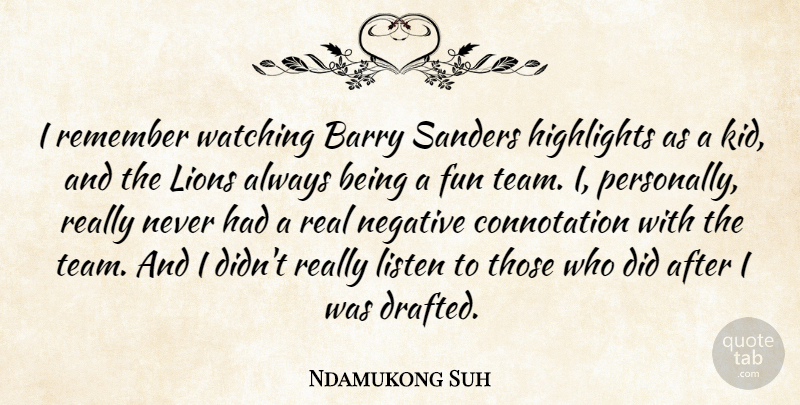 Ndamukong Suh Quote About Fun, Real, Team: I Remember Watching Barry Sanders...