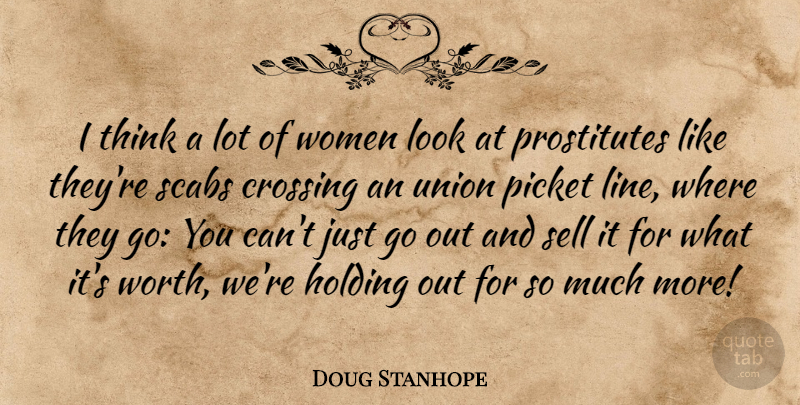 Doug Stanhope Quote About Thinking, Unions, Lines: I Think A Lot Of...