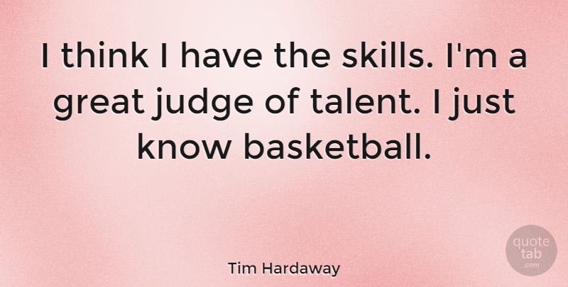 Tim Hardaway Quote About American Athlete, Great, Judge: I Think I Have The...