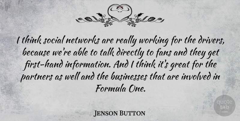 Jenson Button Quote About Thinking, Hands, Information: I Think Social Networks Are...