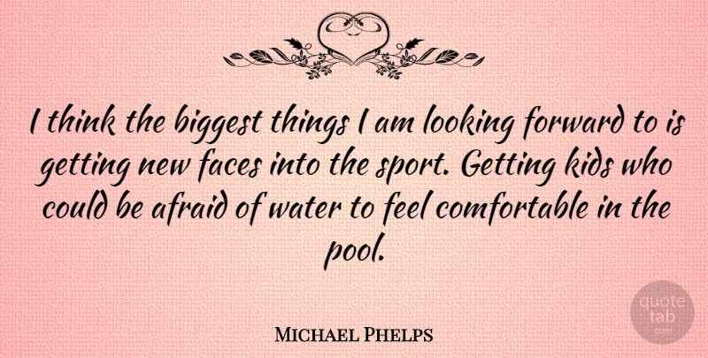 Michael Phelps Quote About Sports, Kids, Thinking: I Think The Biggest Things...