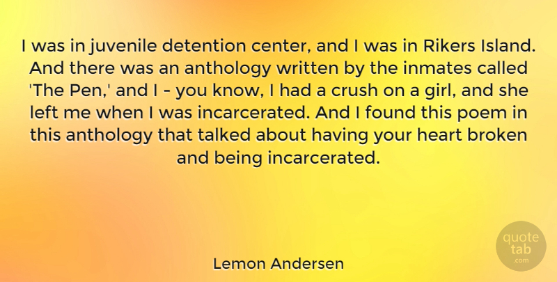 Lemon Andersen Quote About Anthology, Crush, Detention, Found, Inmates: I Was In Juvenile Detention...