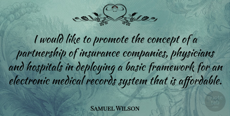 Samuel Wilson Quote About Physicians, Records, Medical: I Would Like To Promote...