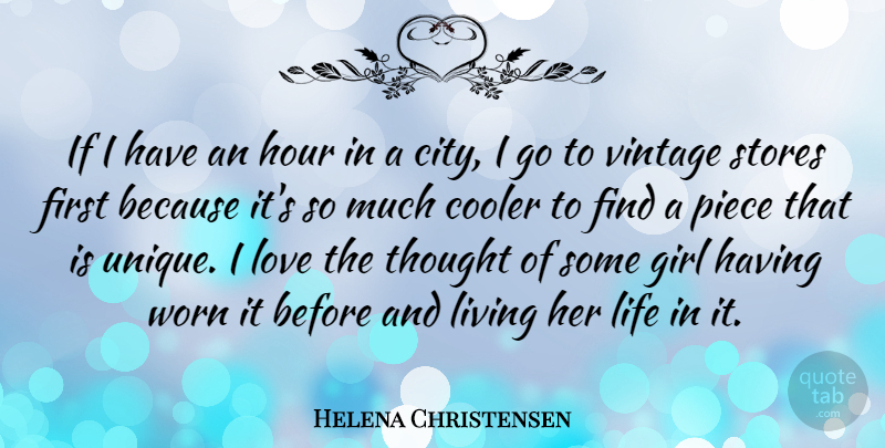 Helena Christensen Quote About Girl, Unique, Vintage: If I Have An Hour...