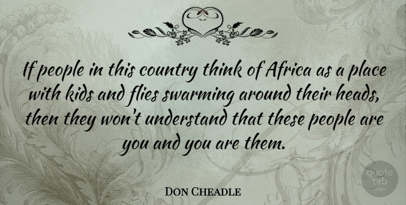 Don Cheadle Quote About Country, Kids, People: If People In This Country...