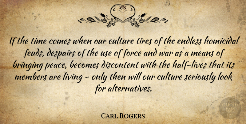 Carl Rogers Quote About War, Mean, Despair: If The Time Comes When...