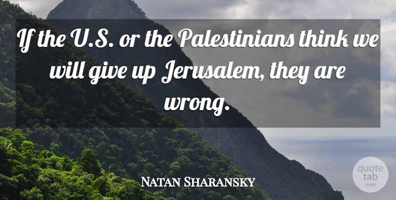 Natan Sharansky Quote About undefined: If The U S Or...