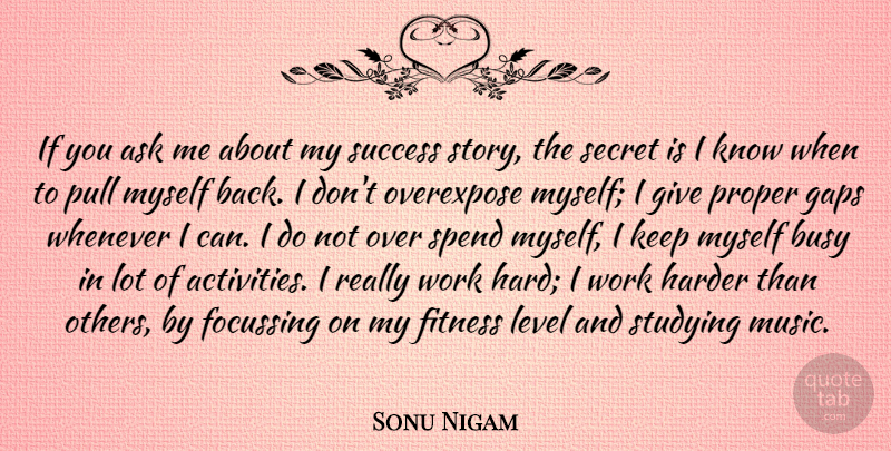Sonu Nigam Quote About Ask, Busy, Fitness, Gaps, Harder: If You Ask Me About...