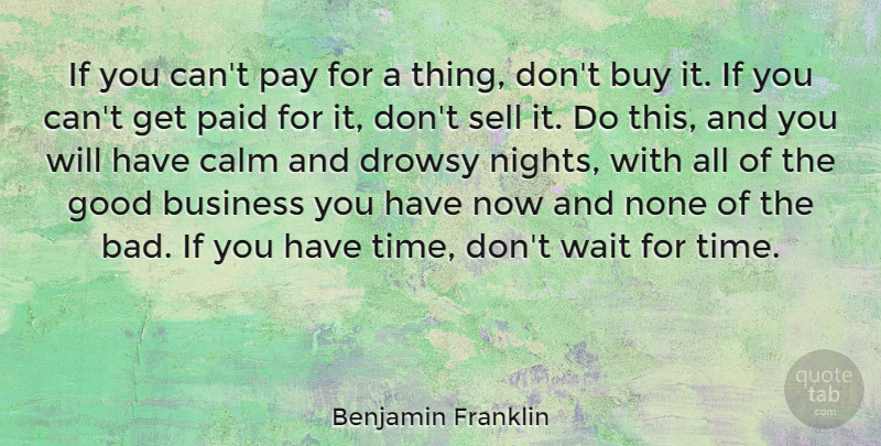 Benjamin Franklin Quote About Business, Night, Waiting: If You Cant Pay For...