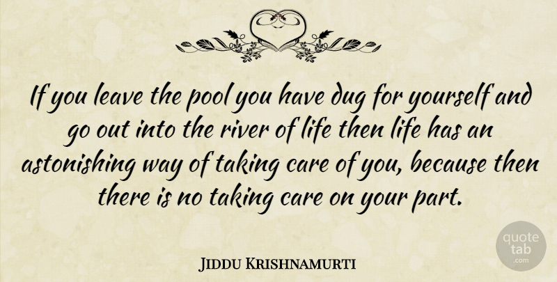 Jiddu Krishnamurti Quote About Love, Life, Truth: If You Leave The Pool...