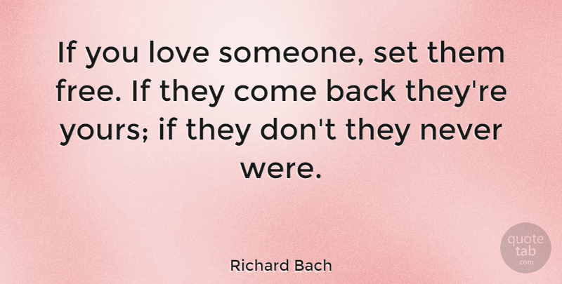 Richard Bach Quote About Love, Inspirational, Moving On: If You Love Someone Set...
