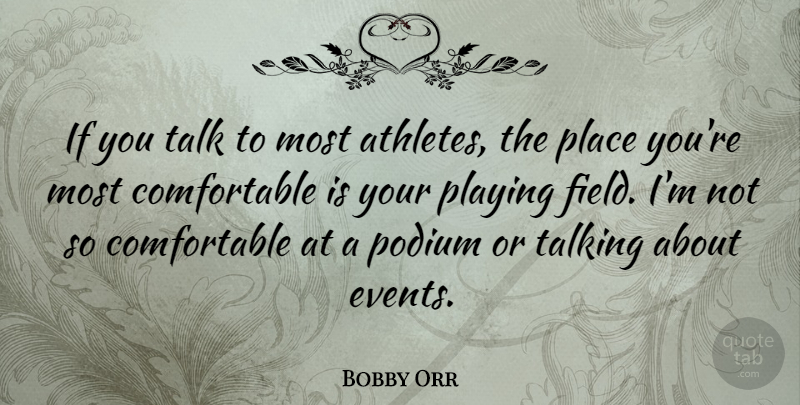 Bobby Orr Quote About Athlete, Talking, Fields: If You Talk To Most...