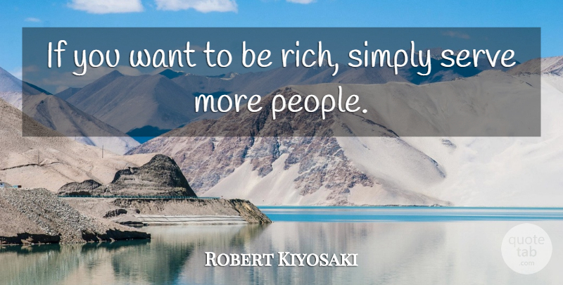 Robert Kiyosaki Quote About Inspiration, People, Want: If You Want To Be...