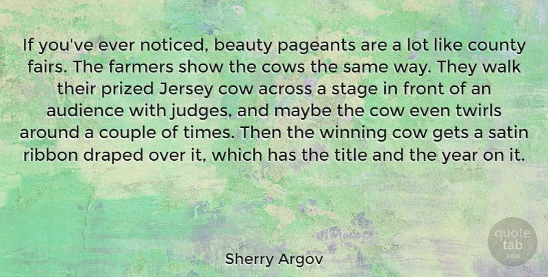 Sherry Argov Quote About Across, Audience, Beauty, County, Couple: If Youve Ever Noticed Beauty...