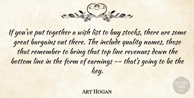 Art Hogan Quote About Bargains, Bottom, Bring, Buy, Earnings: If Youve Put Together A...