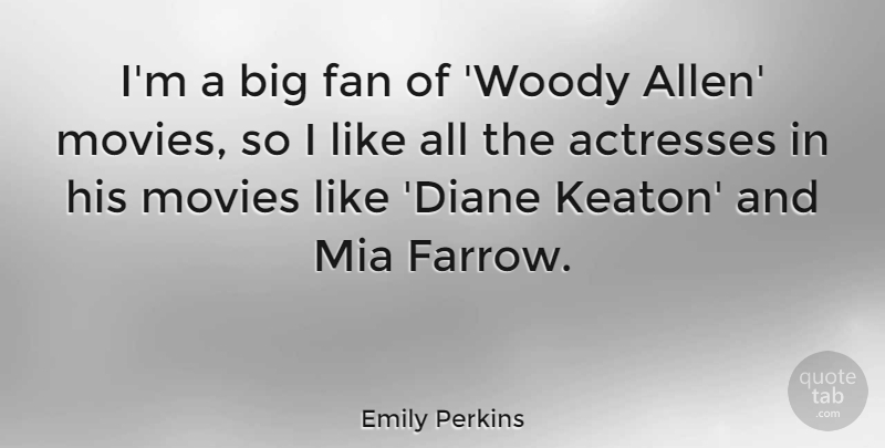 Emily Perkins Quote About Actresses, Fans, Mia: Im A Big Fan Of...