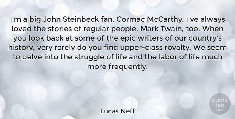 Lucas Neff Quote About Country, Struggle, Epic: Im A Big John Steinbeck...