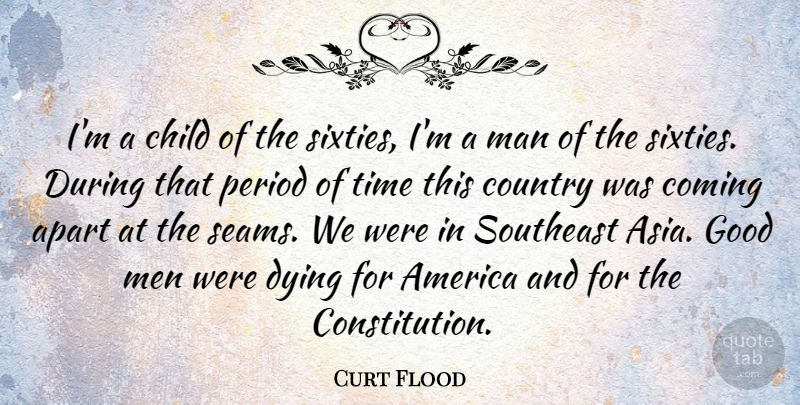 Curt Flood Quote About America, American Athlete, Apart, Child, Coming: Im A Child Of The...