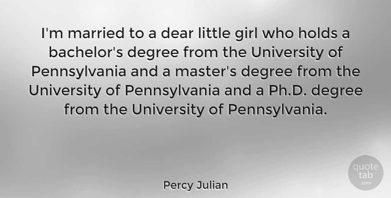 Percy Julian Quote About Dear, Degree, Holds, Married: Im Married To A Dear...
