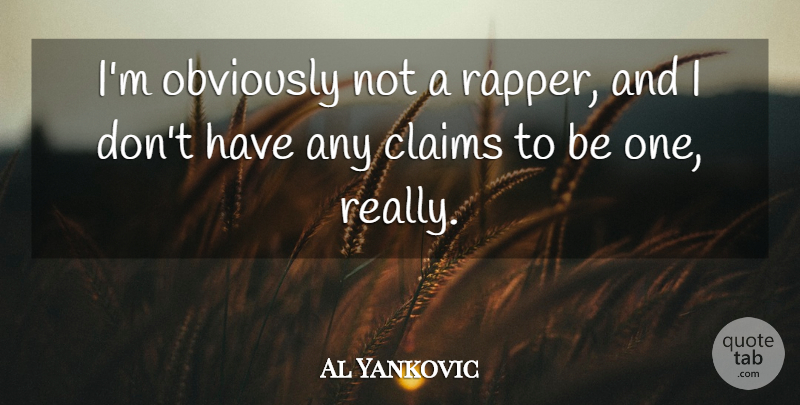 Al Yankovic Quote About Rapper, Claims: Im Obviously Not A Rapper...