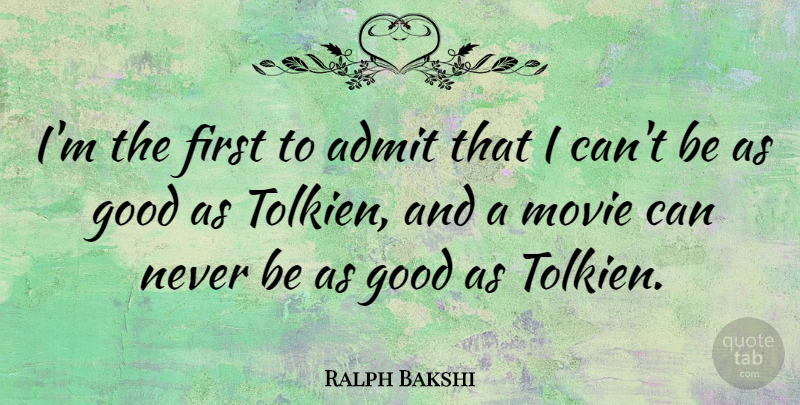 Ralph Bakshi Quote About Firsts, I Can: Im The First To Admit...