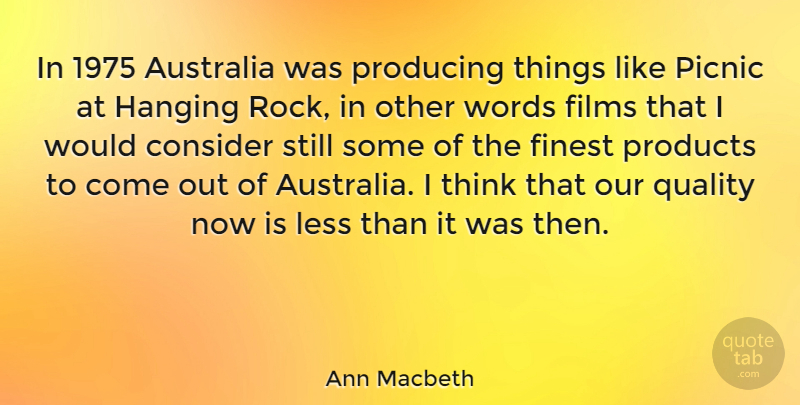 Ann Macbeth Quote About Thinking, Australia, Rocks: In 1975 Australia Was Producing...