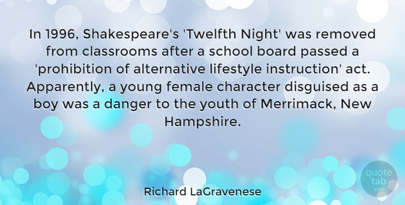 Richard LaGravenese Quote About Board, Boy, Classrooms, Danger, Disguised: In 1996 Shakespeares Twelfth Night...
