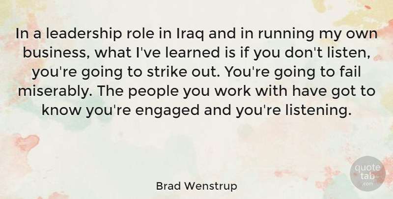 Brad Wenstrup Quote About Business, Engaged, Fail, Iraq, Leadership: In A Leadership Role In...