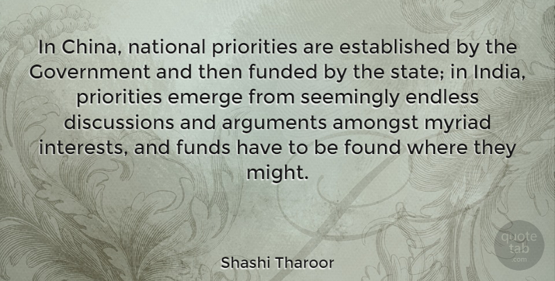 Shashi Tharoor Quote About Amongst, Emerge, Endless, Found, Funds: In China National Priorities Are...