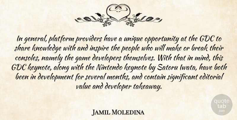 Jamil Moledina Quote About Along, Both, Break, Contain, Developers: In General Platform Providers Have...