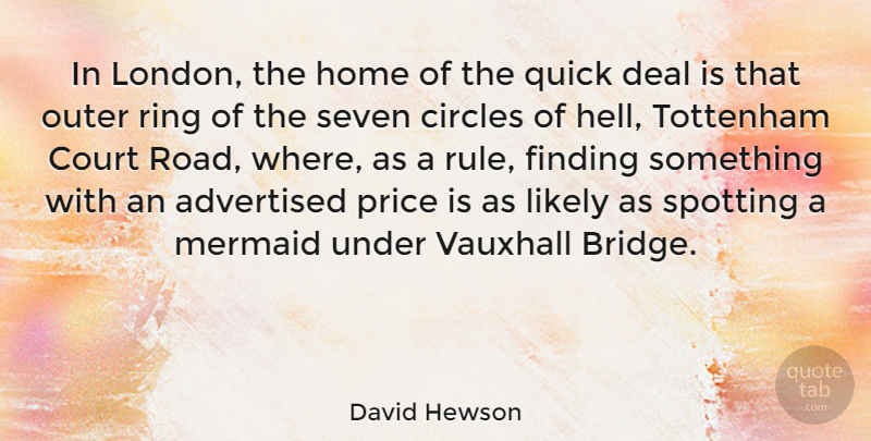 David Hewson Quote About Circles, Court, Deal, Finding, Home: In London The Home Of...