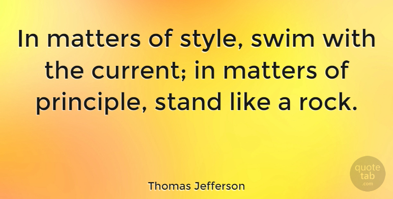 Thomas Jefferson Quote About Inspirational, Motivational, Success: In Matters Of Style Swim...