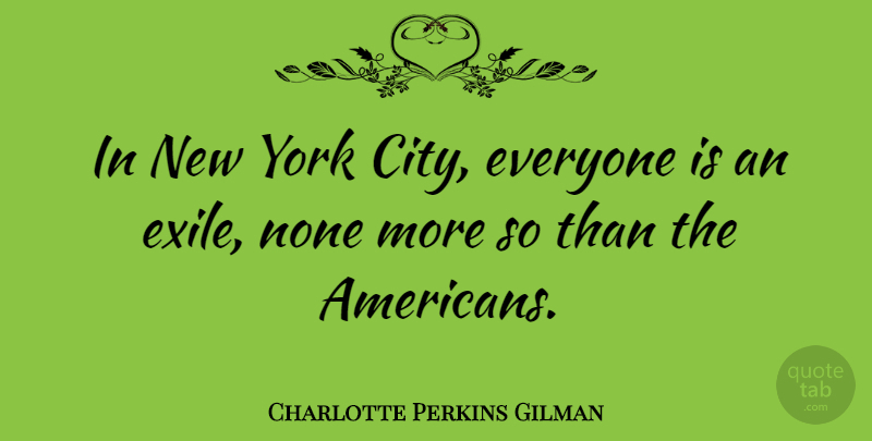 Charlotte Perkins Gilman Quote About New York, Memorable, Cities: In New York City Everyone...