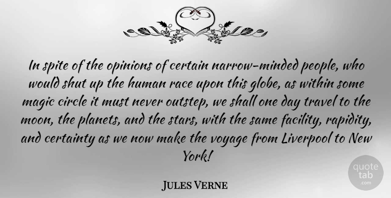 Jules Verne Quote About Certain, Certainty, Circle, Human, Liverpool: In Spite Of The Opinions...