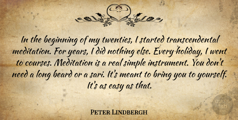 Peter Lindbergh Quote About Beard, Bring, Meant, Meditation: In The Beginning Of My...