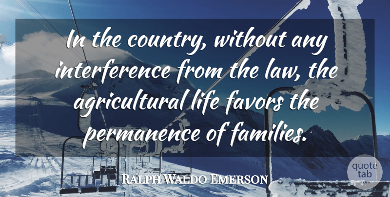 Ralph Waldo Emerson Quote About Country, Law, Favors: In The Country Without Any...
